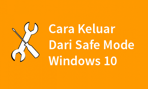 Cara Keluar Dari Safe Mode Windows 10
