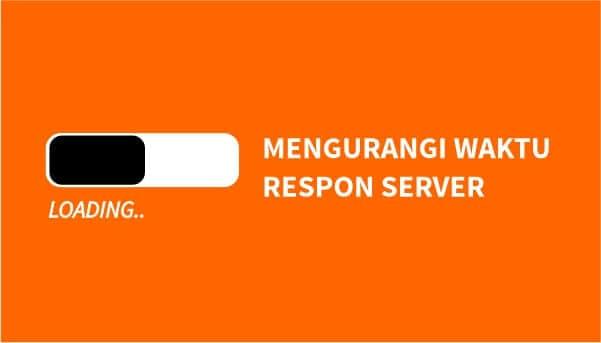 mengurangi waktu respon server